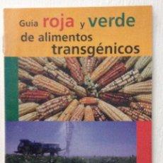 Libros de segunda mano: GUIA ROJA Y VERDE DE ALIMENTOS TRANSGÉNICOS GREEMPEACE. Lote 221614462