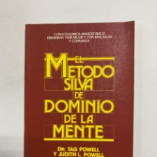 Libri di seconda mano: EL METODO SILVA DE DOMINIO DE LA MENTE. TAG POWELL & JUDITH L. POWELL. EDAF. MADRID, 1990. PAGS:179. Lote 221643393