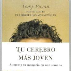 Libros de segunda mano: TU CEREBRO MÁS JOVEN: AUMENTA TU MEMORIA EN UNA SEMANA - TONY BUZAN - URANO. Lote 221668858