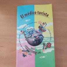 Libros de segunda mano: EL MÉDICO TURISTA. Lote 221815718