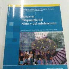 Libri di seconda mano: MANUAL DE PSIQUIATRIA DEL NIÑO Y DEL ADOLESCENTE AAEPNYA ED. MEDICA PANAMERICANA NUEVO SIN USO. Lote 221894531