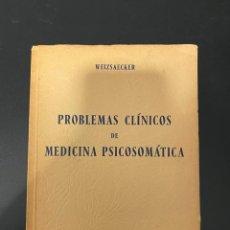 Libros de segunda mano: PROBLEMAS CLINICOS DE MEDICINA PSICOSOMATICA. WEIZSAECKER. EDITORIAL PUBUL. BARCELONA, 1946. Lote 222074515