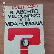 Libros de segunda mano: EL ABORTO Y EL COMIENZO DE LA VIDA HUMANA. Lote 222090181