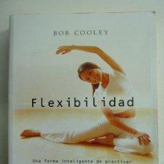 Libros de segunda mano: FLEXIBILIDAD. BOB COOLEY. Lote 222111152