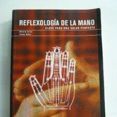 Libros de segunda mano: REFLEXOLOGÍA DE LA MANO. MILDRED CARTER. Lote 222119135
