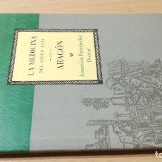 Libros de segunda mano: LA MEDICINA DEL SIGLO XVII EN ARAGON / CAI 1OO ARAGON - COL. Lote 222259127