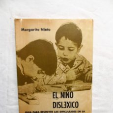 Libros de segunda mano: EL NIÑO DISLEXICO GUIA PARA RESOLVER LAS DIFICULTADES EN LA LECTURA Y ESCRITURA DE MARGARITA NIETO. Lote 222259873
