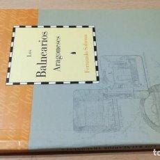Libros de segunda mano: LOS BALNEARIOS ARAGONESES / CAI 1OO ARAGON - COL. Lote 222265802