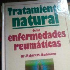 Libros de segunda mano: TRATAMIENTO NATURAL DE LAS ENFERMEDADES REUMÁTICAS. Lote 222630921