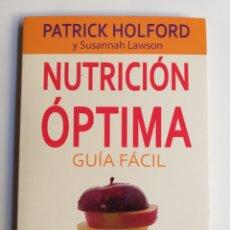 Libros de segunda mano: NUTRICIÓN ÓPTIMA. GUÍA FÁCIL UN PLAN DE ACCIÓN SALUDABLE PARA UNA VIDA MEJOR . SALUD BIENESTAR. Lote 222644230