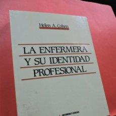 Libros de segunda mano: LA ENFERMERA Y SU IDENTIDAD PROFESIONAL. COHEN, HELEN A. EDICIONES GRIJALBO. BARCELONA 1988.. Lote 222657646
