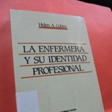Libros de segunda mano: LA ENFERMERA Y SU IDENTIDAD PROFESIONAL. COHEN, HELEN A. EDICIONES GRIJALBO. BARCELONA 1988.. Lote 222657736