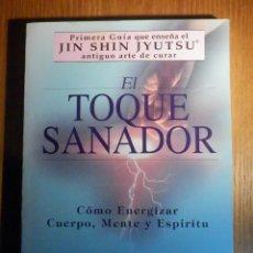 Libros de segunda mano: LIBRO - EL TOQUE SANADOR - ALICE BURMEISTER Y TOM MONTE - GUIA JIN SHIN JYUTSU - ANTIGUO ARTE CURAR. Lote 273652958
