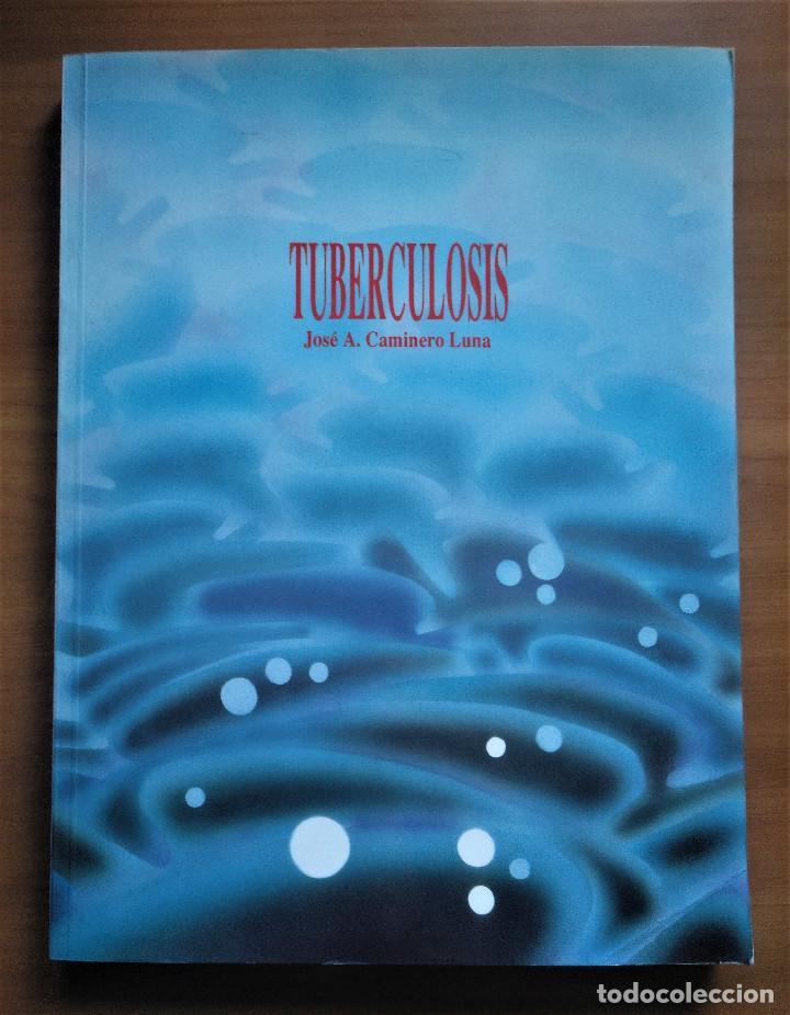 TUBERCULOSIS, JOSÉ A. CAMINERO LUNA (Libros de Segunda Mano - Ciencias, Manuales y Oficios - Medicina, Farmacia y Salud)
