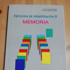 Libros de segunda mano: EJERCICIOS DE REHABILITACIÓN - II: MEMORIA (CARMEN GARCÍA SÁNCHEZ / ARMANDO ESTÉVEZ GONZÁLEZ). Lote 223045563