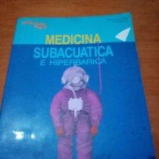 Libri di seconda mano: MEDICINA SUBACUATICA E HIPERBARICA. FERNANDO GALLAR. EST2B5. Lote 223318078