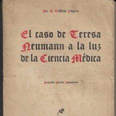 Libros de segunda mano: EL CASO DE TERESA NEUMANN A LA LUZ DE LA CIENCIA MÉDICA. DR. A.VALLEJO NÁGERA. Lote 223819346