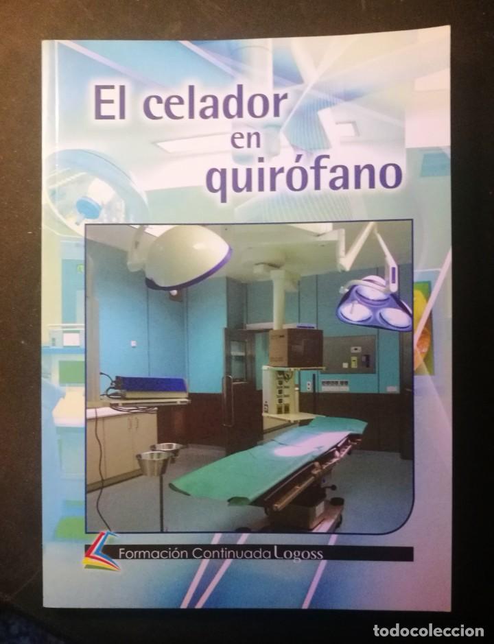EL CELADOR EN QUIROFANO (Libros de Segunda Mano - Ciencias, Manuales y Oficios - Medicina, Farmacia y Salud)