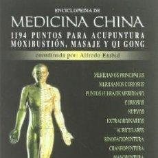 Libros de segunda mano: ENCICLOPEDIA DE MEDICINA CHINA. EMBID, ALFREDO. ME-370. Lote 288571798