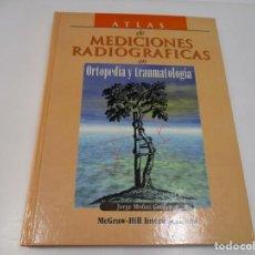 Libros de segunda mano: JORGE MUÑOZ GUTIERREZ ATLAS DE MEDICIONES RADIOGRÁFICAS EN ORTOPEDIA Y TRAUMATOLOGÍA Q3745A. Lote 224446861