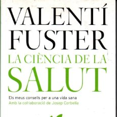 Libros de segunda mano: VALENTÍ FUSTER : LA CIÈNCIA DE LA SALUT (COLUMNA, 2006) CATALÀ. Lote 224586020