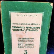 Libros de segunda mano: PEDAGOGÍA FUNDAMENTAL E HISTORIA DE LA PEDAGOGÍA. . LB8. Lote 226232143