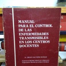 Libros de segunda mano: MANUAL PARA EL CONTROL DE LAS ENFERMEDADES TRANSMISIBLES EN LOS CENTROS DOCENTES. L.6611-982. Lote 226899295
