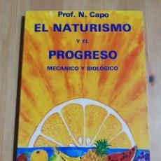 Libros de segunda mano: EL NATURISMO Y EL PROGRESO MECÁNICO Y BIOLÓGICO (NICOLÁS CAPÓ). Lote 226929550