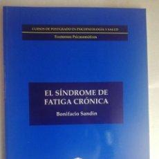 Libros de segunda mano: SINDROME DE FATIGA CRONICA-UNED - BONIFACIO SANDIN POSTGRADO PSICOPATOLOGIA Y SALUD. Lote 227785770