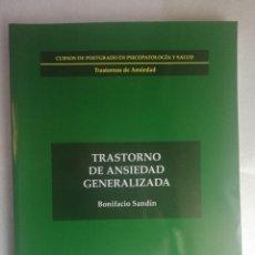 Libros de segunda mano: TRASTORNO DE ANSIEDAD GENERALIZADA- UNED - BONIFACIO SANDIN POSTGRADO PSICOPATOLOGIA Y SALUD. Lote 227785920