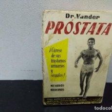 Libros de segunda mano: 23- PRÓSTATA - DR. VANDER. Lote 228047225