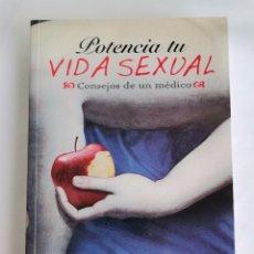 Libros de segunda mano: POTENCIA TU VIDA SEXUAL CONSEJOS DE UN MÉDICO. Lote 228066443