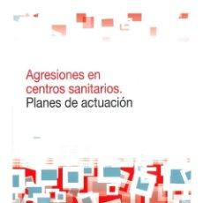 Libros de segunda mano: AGRESIONES EN CENTROS SANITARIOS. PLANES DE ACTUACIÓN. Lote 228535165