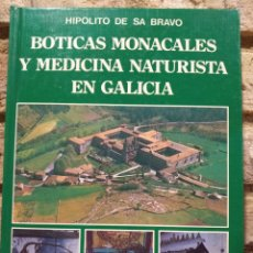 Libros de segunda mano: BOTICAS MONACALES Y MEDICINA NATURISTA EN GALICIA. HIPÓLITO DE SA BRAVO. 1 EDICION. FARMACIA. Lote 228676540