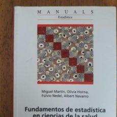 Libros de segunda mano: FUNDAMENTOS DE ESTADÍSTICA EN CIENCIAS DE LA SALUD / MIGUEL MARTÍN Y OTROS / EDI. UAB / 2010. Lote 230260935