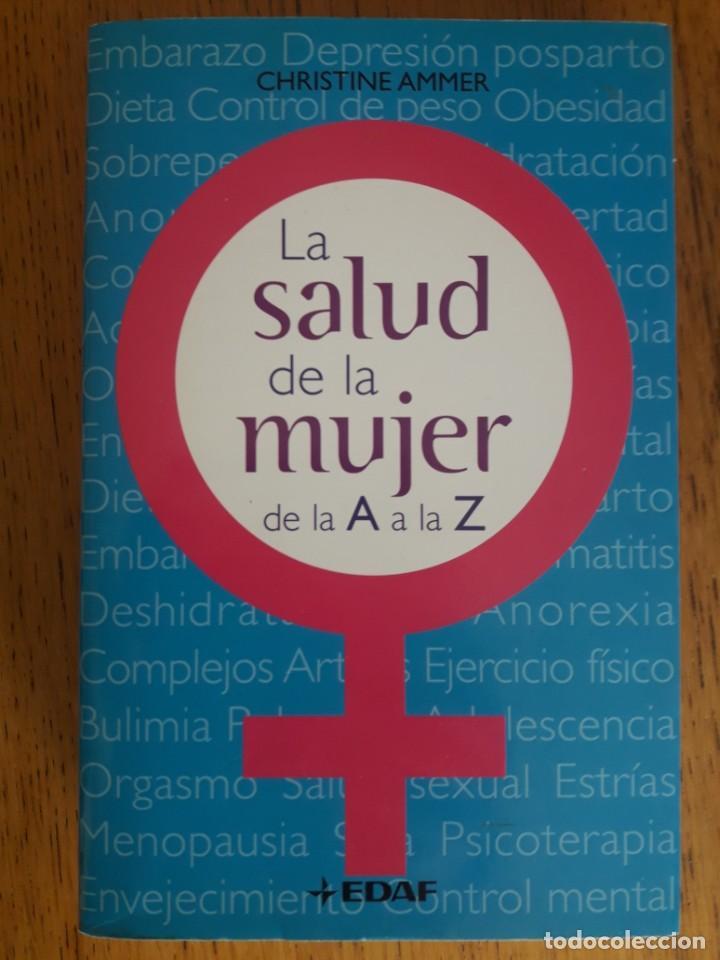 LA SALUD DE LA MUJER / CHRISTINE AMMER / EDI. EDAF / 2008 (Libros de Segunda Mano - Ciencias, Manuales y Oficios - Medicina, Farmacia y Salud)