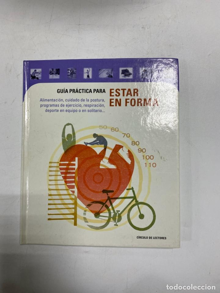 GUÍA PRÁCTICA PARA ESTAR EN FORMA. CIRCULO DE LECTORES. MADRID, 2001. PAGS: 127 (Libros de Segunda Mano - Ciencias, Manuales y Oficios - Medicina, Farmacia y Salud)