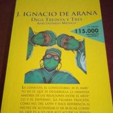 Libros de segunda mano: DIGA TRINTA Y TRES. IGNACIO DE ARANA. EDITORIAL ESPASA. 2000. Lote 230555005