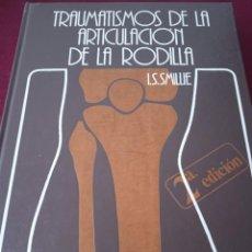 Libros de segunda mano: TRAUMATISMOS DE LA ARTICULACIÓN DE LA RODILLA. SMILLIE. EDITORIAL JIMS. 1980. Lote 230670785