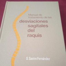Libros de segunda mano: DESVIACIONES SAGITALES DEL RAQUIS. SASTRE FERNÁNDEZ. EDITORIAL ESPAXS. 1979. Lote 230676025