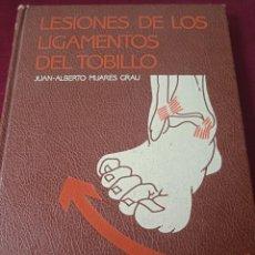 Libros de segunda mano: LESIONES DE LOS LIGAMENTOS DEL TOBILLO. JUAN ALBERTO MIJARES. EDITORIAL JIMS. 1986. Lote 230676485