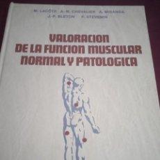 Libros de segunda mano: VALORACIÓN DE LA FUNCIÓN MUSCULAR NORMAL Y PATOLOGÍA. LACÔTE. EDITORIAL MASSON. Lote 231203265