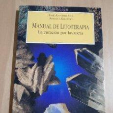 Libros de segunda mano: MANUAL DE LITOTERAPIA. LA CURACIÓN POR LAS ROCAS (JOSÉ ANTONIO SHA / ADELITA SALCEDO). Lote 231417375