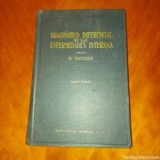 Libros de segunda mano: DIAGNÓSTICO DIFERENCIAL DE LAS ENFERMEDADES INTERNAS 4 EDICIÓN M. MATTHES 1937 , 126 ILUSTRACIONES. Lote 231827910