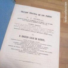 Libros de segunda mano: LIBRO MEDICINA TRATADO PRÁCTICO DE LOS PARTOS 1867. Lote 231895515