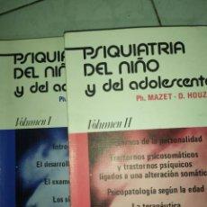 Libros de segunda mano: PSIQUIATRIA DEL NIÑO Y DEL ADOLESCENTE. PH.MAZET Y D.HOUZEL . DOS VOLUMENES. Lote 232061900