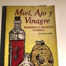 Libros de segunda mano: MIEL, AJO Y VINAGRE. REMEDIOS Y RECETAS CASERAS. GUÍA POPULAR DE LOS MEDICAMENTOS DE LA NATURALEZA. Lote 232554793