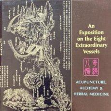 Livros em segunda mão: AN EXPOSITION ON THE EIGHT EXTRAORDINARY VESSELS. ACUPUNCTURE, ALCHEMY & HERBAL MEDICINE (ACUPUNTURA. Lote 233542455
