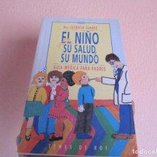 Libros de segunda mano: EL NIÑO, SU SALUD, SU MUNDO. DRA. LUCRECIA SUÁREZ. Lote 233818875