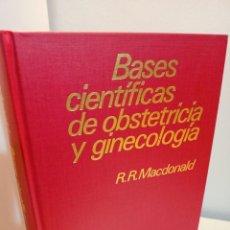 Libros de segunda mano: BASES CIENTIFICAS DE OBSTETRICIA Y GINECOLOGIA, R.R. MACDONALD, MEDICINA / MEDICINE, SALVAT, 1975. Lote 233866090